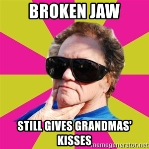 Good Grandma Gayle - Broken jaw still gives grandmas' kisses