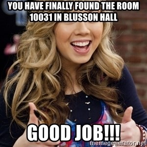 sucess sam puckett - You have finally found the room 10031 in blusson hall good job!!!