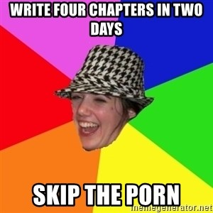 Scumbag Simone - WRITE FOUR CHAPTERS IN TWO DAYS SKIP THE PORN