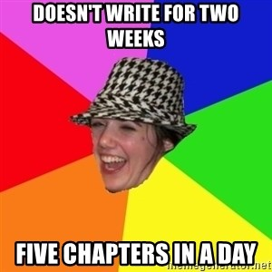 Scumbag Simone - DOESN'T WRITE FOR TWO WEEKS FIVE CHAPTERS In A DAY