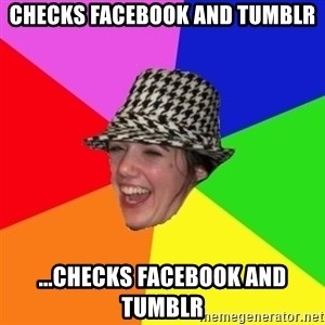 Scumbag Simone - CHECKS FACEBOOK AND TUMBLR ...CHECKS FACEBOOK AND TUMBLR