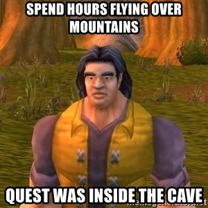 Noob WoW Player - spend hours flying over mountains quest was inside the cave