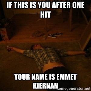 Party Jesus - if this is you after one hit your name is emmet kiernan