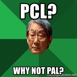 High Expectations Asian Father - PCL?  WHY not PAL?