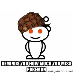 ScumbagReddit - reminds you how much you miss pokemon