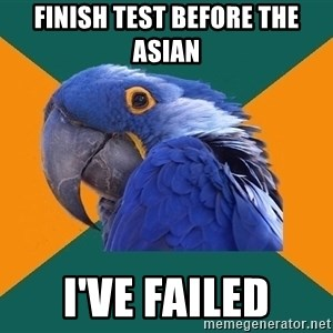 Paranoid Parrot - Finish test before the Asian I've failed