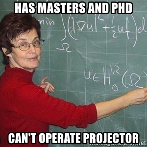 drunk Teacher - HAS MASTERS AND PHD CAN'T OPERATE PROJECTOR