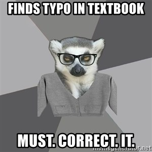 Lit Major Lemur - finds typo in textbook must. correct. it.
