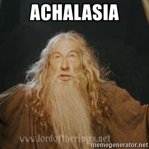You shall not pass - Achalasia