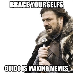 Winter is Coming - brace yourselfs guido is making memes
