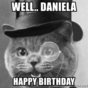 Monocle Cat - well.. daniela  HAPPY BIRTHDAY