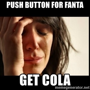 First World Problems - push button for fanta get cola