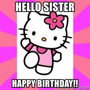 Hello Kitty - Hello Sister Happy Birthday!!
