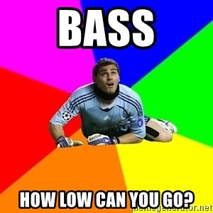 IKERcasillasproblems - Bass How low can you go?