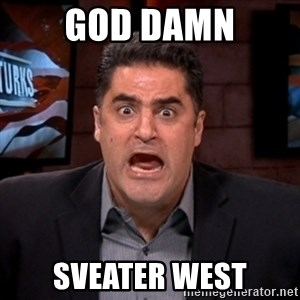 Angry Cenk - God damn sveater west