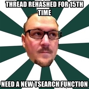 TBarnes - Thread rehashed for 15th time need a new Tsearch function