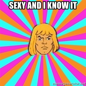 He-Man - Sexy and i Know it