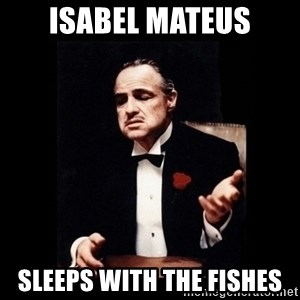 The Godfather - ISABEL MATEUS SLEEPS WITH THE FISHES