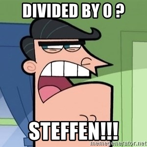 i blame dinkleberg - Divided by 0 ? Steffen!!!