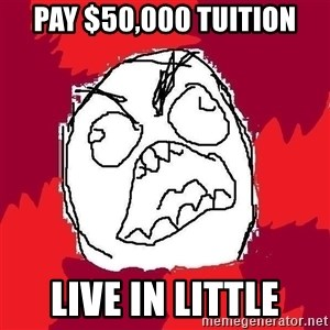 Rage FU - Pay $50,000 Tuition Live in little