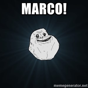 Forever Alone - Marco!