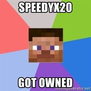 Minecraft Man - speedyx20 got owned