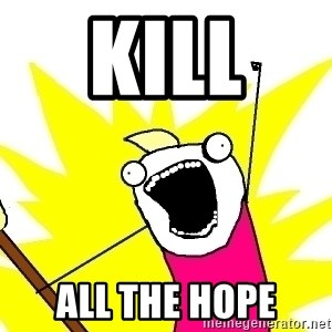 X ALL THE THINGS - Kill  all the hope