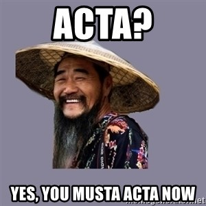 chinese - Acta? Yes, you musta acta now