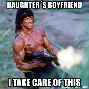 Rambo - daughter´s boyfriend i take care of this