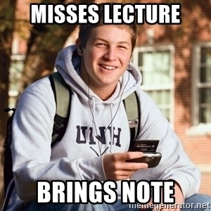 nice college kid - Misses Lecture Brings note
