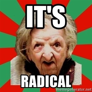 Crazy Old Lady - IT'S RADICAL