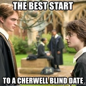 Harry Potter  - THE BEST START TO A CHERWELL BLIND DATE