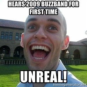 Amazed Peter - Hears 2009 buzzband for first time Unreal!