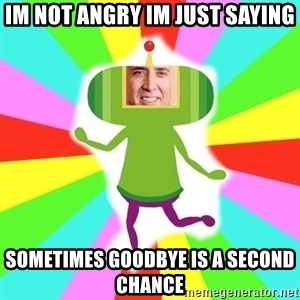 KATAMARI CAGE - Im not angry im just saying sometimes goodbye is a second chance