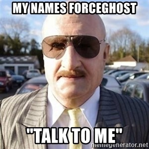 "Terry Tibbs - MY NAMES FORCEGHOST ""TALK TO ME"""