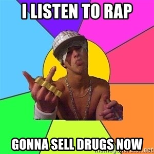 Cool Raper - I LISTEN TO RAP GONNA SELL DRUGS NOW