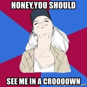 Jim Moriarty fan  - Honey,you should see me in a croooown