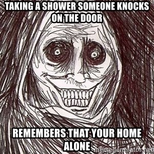 Shadowlurker - taking a shower someone knocks on the door remembers that your home alone