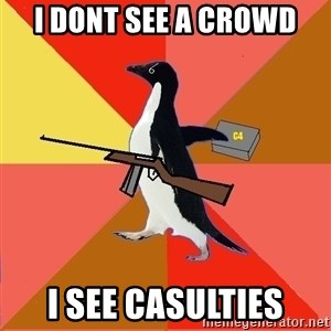 Socially Fed Up Penguin - i dont see a crowd i see casulties
