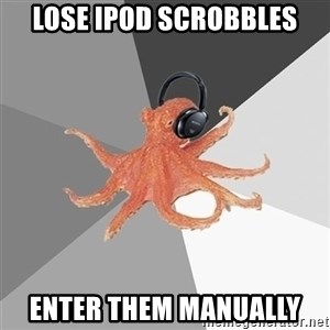 Music Nerd Octopus - Lose ipod scrobbles Enter them manually