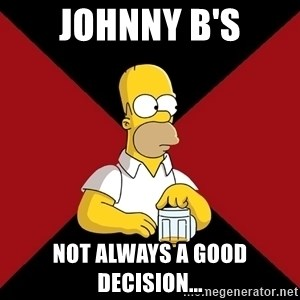 Homer Jay Simpson - Johnny B's Not always a good decision...