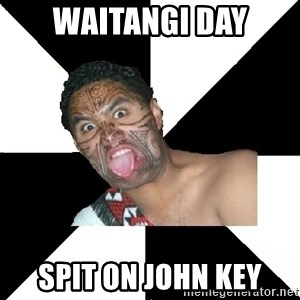 New Zealand - WAITANGI DAY Spit on john key