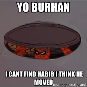 Spiderman in Sewer - yo burhan   i cant find habib i think he moved