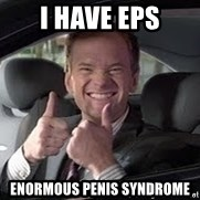 Barney Stinson - I have EPS Enormous Penis Syndrome