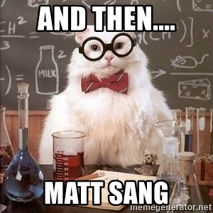 Chemistry Cat - And Then.... Matt Sang