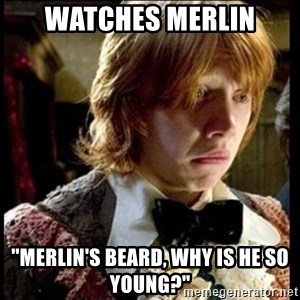 "Magic World Problems - Watches merlin ""Merlin's beard, Why is he so young?"""