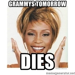 Whitney Houston - grammys tomorrow Dies