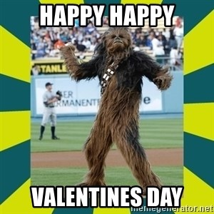chewbacca - Happy happy valentines day