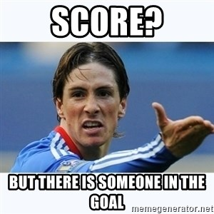 Fernando Torres - score? but there is someone in the goal