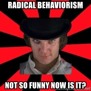 Cynical animeshniki - Radical Behaviorism not so funny now is it?